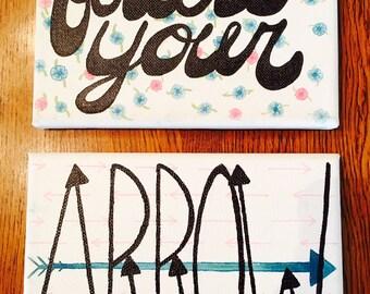 Follow Your Arrow Canvas
