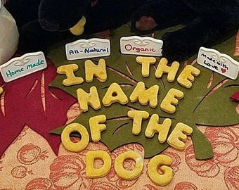 "Personalized Dog Treats by ""In the Name of the Dog,"" Handmade with Love, Organic Flour, Natural Purees, & Spices/Oils, Natural Dog Biscuits"