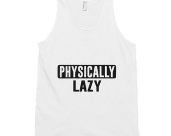 Classic tank top (unisex) - Physically Lazy