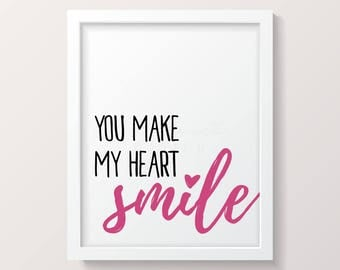 You Make My Heart Smile - Valentine's Day *Instant Download - Print at Home*