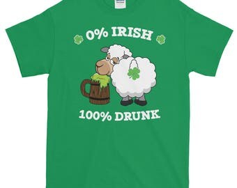 Kiss Me I'm Irish,  0% Irish 100 Drunk Lucky Sheep Green Beer, 0 Irish Drunk, St Patricks Day, Irish Pub Party, St Paddy's Day, Short-Sleeve