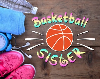 Basketball Sister SVG DXF EPS png jpg pdf vector cut files