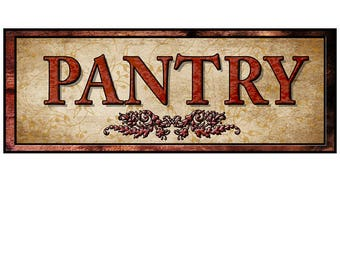 Pantry Sign, Self Stick Sign, Re-positional Sign, in various sizes, with fast and free shipping.