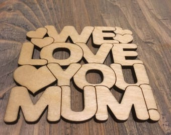 We Love You Mum!- Laser Cut Drinks Coaster