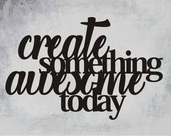 Create Something Awesome Today Sign