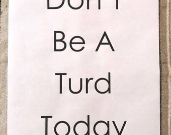 don't be a turd today