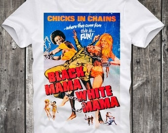 T-Shirt Black Mama White Chicks in Chains Sexy Girl Pin Up Cult Movie Sexploitation Russ Meyer Pink Film Retro Vintage