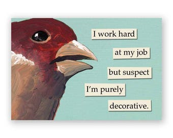 I Work Hard At My Job Magnet - Bird - Humor - Gift - Stocking Stuffer - Mincing Mockingbird