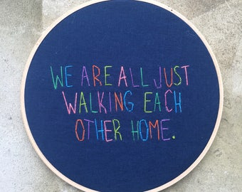 Walking each other home - hand drawn and embroidered Ram Dass quotation wall hanging