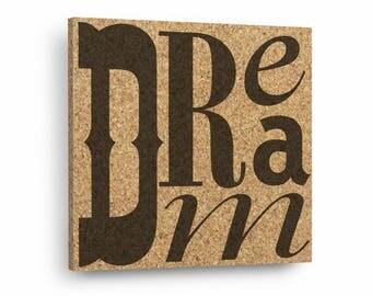 DREAM - Typography Sign Mix & Match Cork Art Tiles Or Kitchen Trivet - Wall DéCork