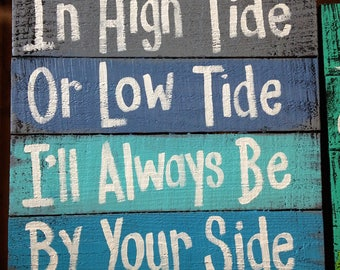 high tide or low tide sign I'll always be by your side pallet wood beach coastal cottage home wall decor hand painted art words Trimble