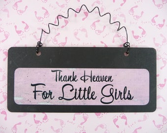 Sign THANK HEAVEN For Little Girls Wood Metal Chalkboard Cute Gender Reveal Its A Girl Baby Shower Gift Nursery Bedroom Gift for Mom To Be