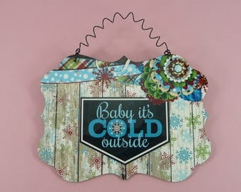 BABY ITS COLD Outside Sign Winter Christmas Cold Weather Wreath Front Door Gift Home Office 5x7 Hanging Cute Seasonal