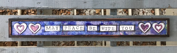 Original Art Sign May Peace Be With You Sign for Over the Door