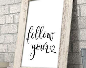 Follow Your Heart - 11x14 Unframed Typography Art Print - Great Nursery or Child's Room Decor