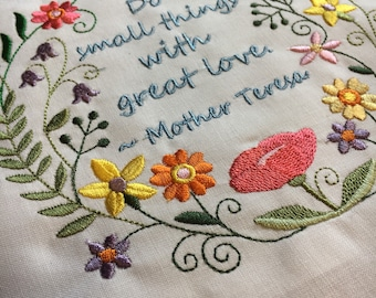Embroidered quilt block - Mother Teresa quote - flowers - ready to sew or frame 10 inch square / Inspirational / circle / garden / DIY