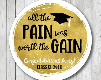 Personalized Faux Gold Foil Graduation Stickers, All The Pain Was Worth The Gain Graduation Labels, Personalized Graduation Tags