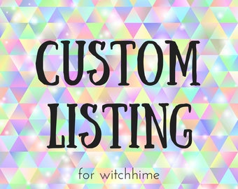 Custom listing for witchhime