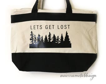 Lets Get Lost Tote Adventure Explore Love To Explore Forest Gift For Hiker Cute Tote Get Lost In The Forest Hike Gift For Friend