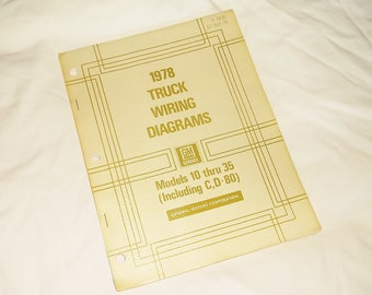 Vintage 1978 GM Truck Wiring Diagram Manual • Models 10 thru 35 (including C, D -80)