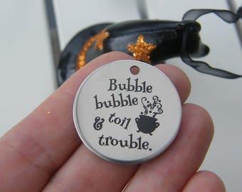 1 Bubble bubble toil & trouble stainless steel pendant JS1-4