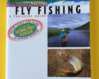 Fly Fishing a Trailside Guide by John Merwin
