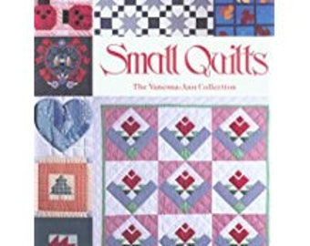 Small Quilts a Vanessa Ann Collection
