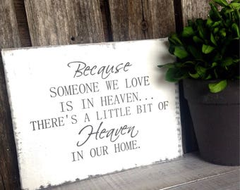 Because someone we love is in Heaven - Wood sign ( size 5 3/4 in wide  X 4 1/2 in long 1 in thick)