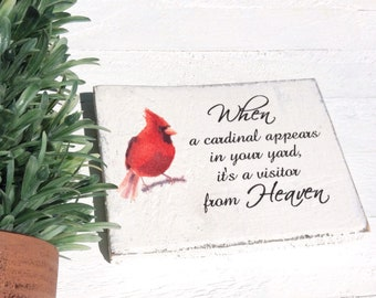 When a Cardinal appears in your yard  -  Rustic Wood Sign 5 3/4  inches  X 4 1/2 inches  X 1 inch thick