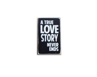 a true love story never ends BOP mini sign