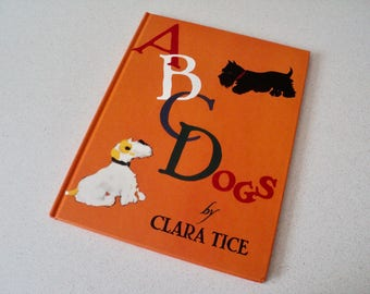 ABC Dogs  by Clara Tice Reprint of 1940 Book Hardcover