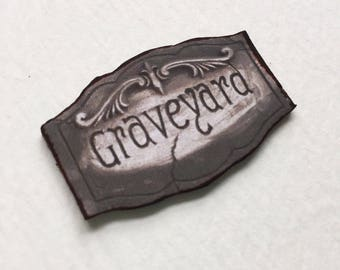 Spooky Miniature Dollhouse Grungy  Graveyard Sign in 1:12 Scale