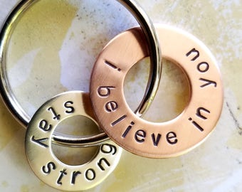 I Believe In You Sobriety Gift - Stay Strong - Hand Stamped Copper - Silver Washer Keychain - alcoholics anonymous - narcotics anonymous