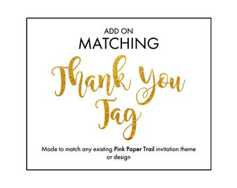 Printable Thank Tags Add-On To Match Any Party Invitation Theme or Design - Digital File
