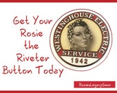 "Rosie the Riveter Button. Rosie the Riveter Pin. Rosie the Riveter Lapel Pin. Rosie in ""We Can Do It!"" Poster. World War II Pinback."