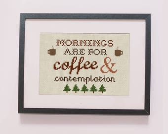 Mornings are for coffee and contemplation counted cross stitch pattern