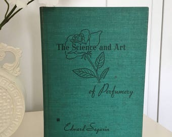 The Science and Art of Perfumery, Hardcover First Edition 1945 by Edward Sagarin