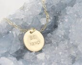 Be kind necklace, hand stamped, delicate jewelry, gold filled