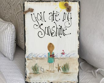 You are my Sunshine  8x12 original hand painted by me slate