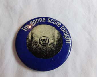 "Vintage Baseball Pin Pinback Button That Reads "" I'M gonna Score Tonight "" dr26"