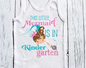 Back to school mermaid tee shirt, This Little Mermaid is in Kindergarten, first, second, third and beyond
