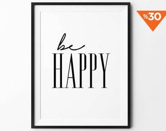 Be Happy Print, Handwritten Poster, Motivational Wall Art, Minimalist Poster, Black and White