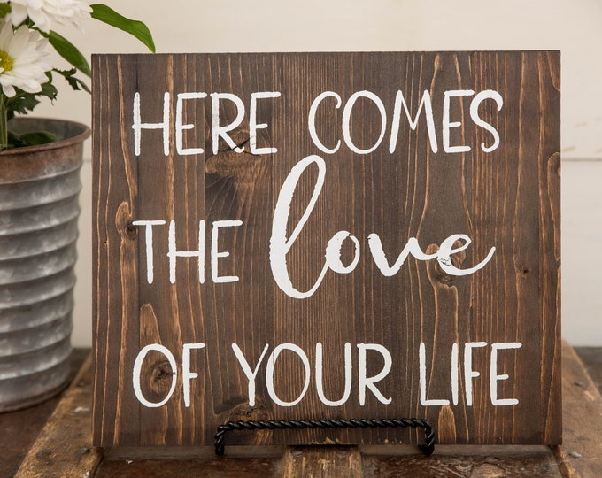 Wooden Ringbearer Wedding Sign Here Comes the Love of Your Life // Love of Life Sign // Wedding Sign // Ringbearer Sign // Love Sign