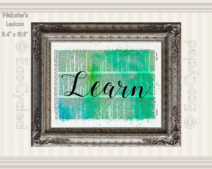 Learn Inspirational Quote Vintage Upcycled Dictionary Art Print Book Art Print Recycled meditation art gift positive affirmation Education