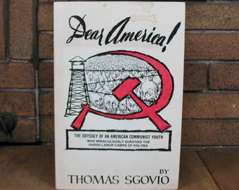 Dear America! Why I Turned Against Communism by Thomas Sgovio - Signed First Edition Sept 1979