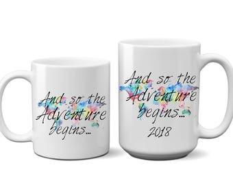 And so the Adventure Begins - College- Graduate - High School- Graduation - Graduation Gift - Class of 2018 - Coffee Mug - Mugs - Coffee Cup