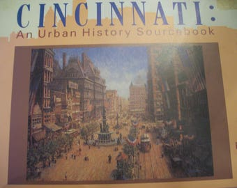Cincinnati An Urban History Sourcebook  Book  II / Cincinnati Historical Society/ 1988