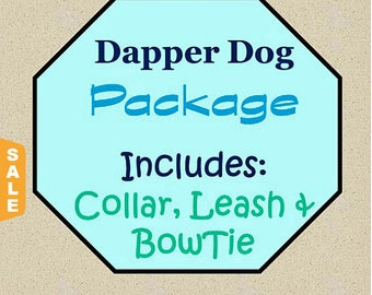 Puppy Love Sale - 40% Off Collar, Leash and Bowtie Package! - Dapper Dog Package! - Available in all Dog Collar Listings - Fabr