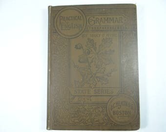 Antique First Edition Hardcover Book 1896 A Practical English Grammar By Mary F. Hyde