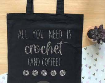 All you need is crochet and coffee - crochet tote bag with glittery decal, perfect birthday gift for a crochet lover